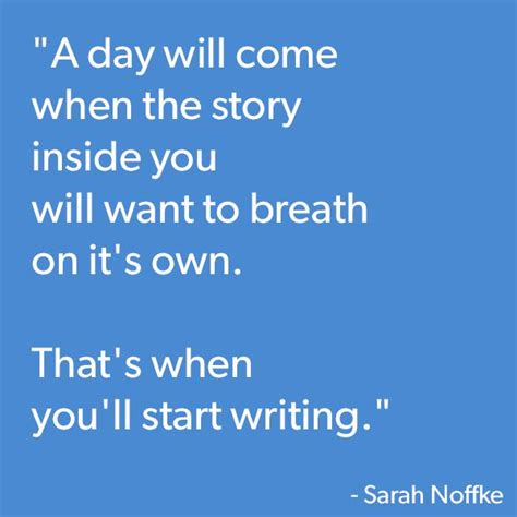 the inside owning my in my own books a day will come when the story inside you want to breathe