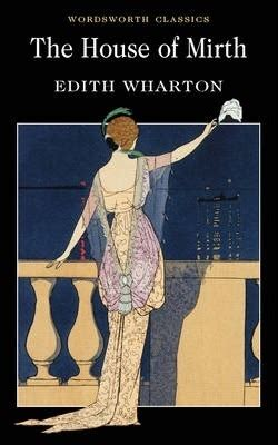 house of mirth sparknotes the house of mirth edith wharton 9781840224191