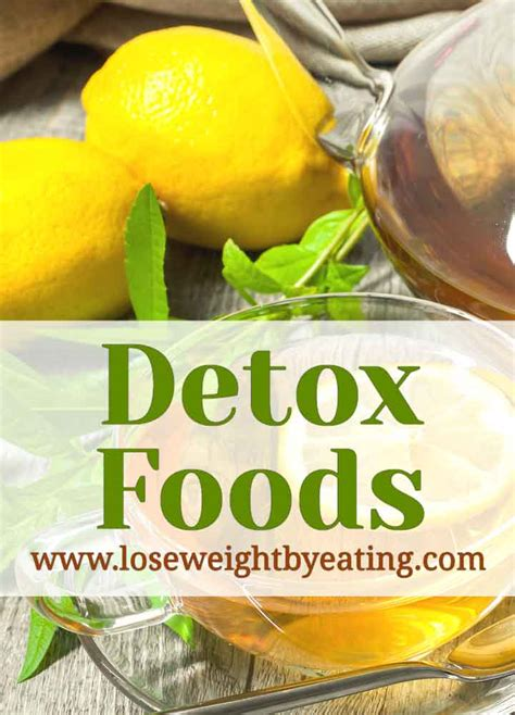What Foods Detox Bpa by 25 Best Detox Foods For Weight Loss