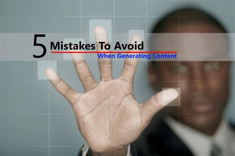 5 Mistakes To Avoid by 5 Mistakes To Avoid When Generating Content