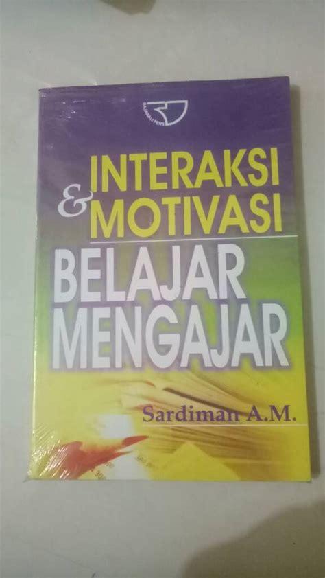 Belajar Mengajar buku interaksi dan motivasi belajar mengajar