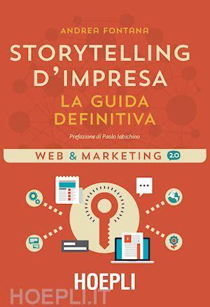 gratis libro storytelling a chi guida pratica per fotografi cantastorie para leer ahora storytelling d impresa fontana andrea hoepli libro hoepli it