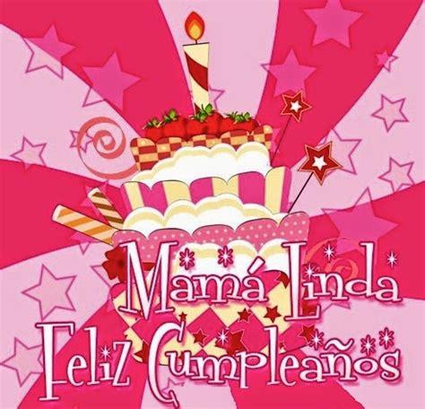 imagenes cumpleaños para la mama imagenes de feliz cumplea 241 os para madres miexsistir