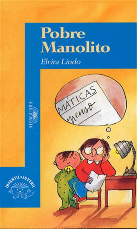 pobre manolito pobre manolito manolito gafotas 2 by elvira lindo reviews discussion bookclubs lists