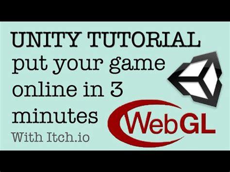 online tutorial unity uploading webgl from unity to itch io aka videos