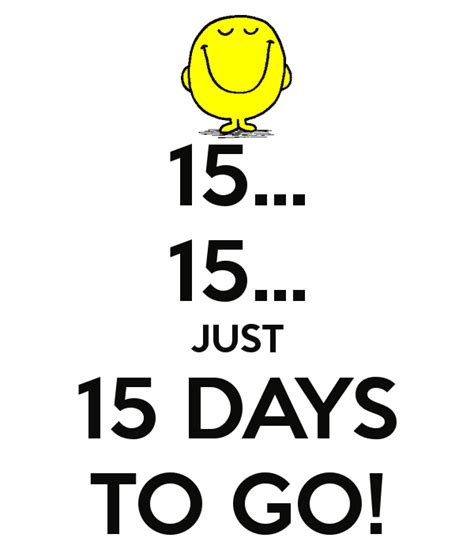 Just For 15 15 15 just 15 days to go poster jess keep calm