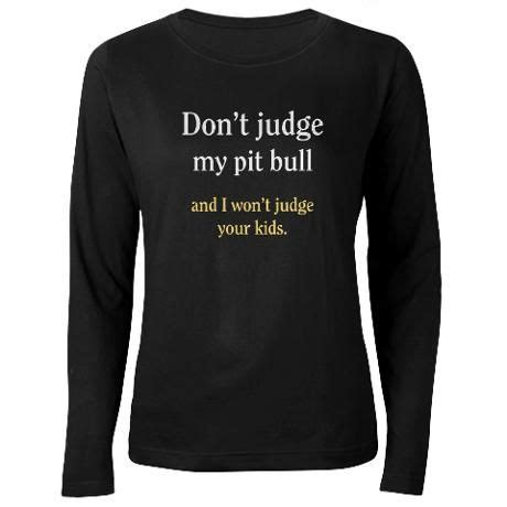 T Shirt Trainer Pittbull C don t judge my pit bull and i s sleeve t