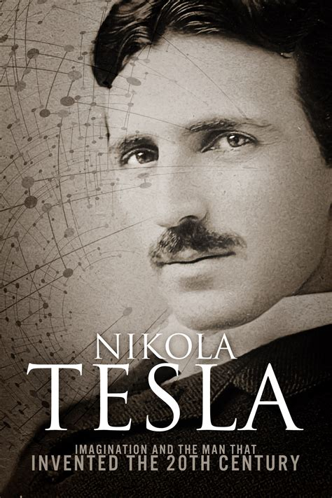 The History Of Nikola Tesla Nikola Tesla Imagination And The That Invented The