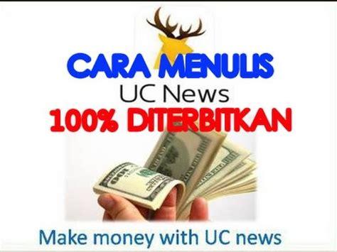 membuat artikel uc news cara menulis artikel di uc news 100 terbit ini bukti