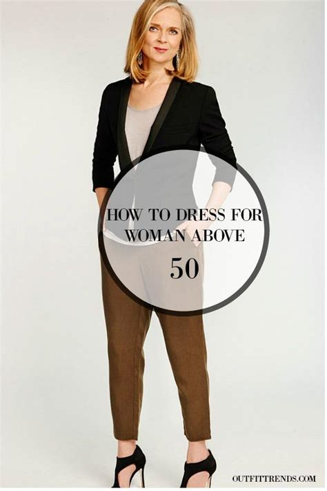 what should 50 year olds wear dressing styles for women over 50 18 outfits for fifty plus