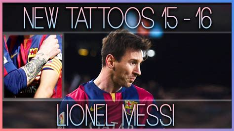 tattoo messi youtube pes 2013 l new tattoos lionel messi 2015 2016 by
