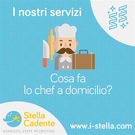 lavoro stella cadente chef a domicilio lavoro a roma parma e pescara agenzia