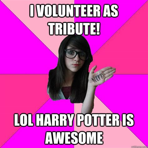 I Volunteer As Tribute Meme - i volunteer as tribute lol harry potter is awesome