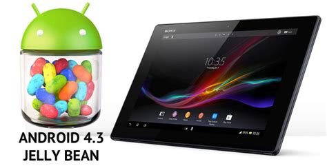 Tablet Samsung Android Jelly Bean sony xperia tablet z gets official android 4 3 jelly bean aosp rom