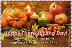 happy thanksgiving day may your home be filled with laughter and happiness thanksgiving day