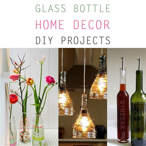 home decor glass glass bottle home decor diy projects the cottage market