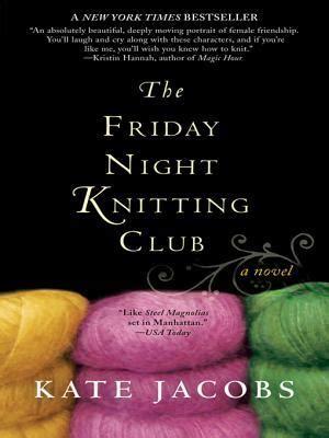 friday knitting club the friday knitting club by kate