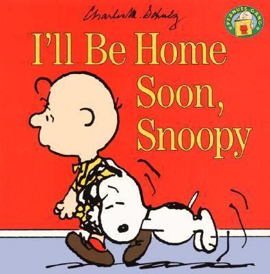 i ll be home soon snoopy rent 9780694009121 0694009121