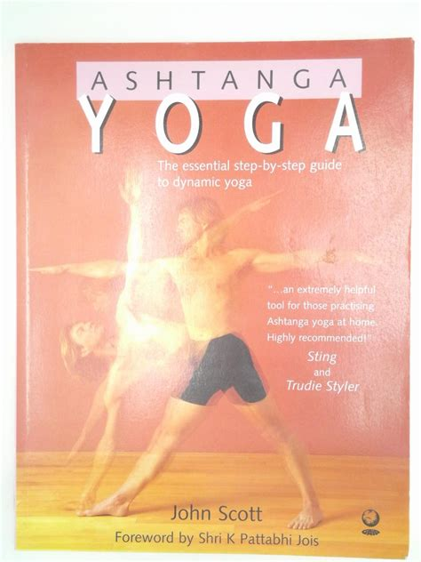 ashtanga yoga the essential 1856751813 ashtanga yoga the essential step by step guide to dynamic yoga paperback jul 30 2004 scott