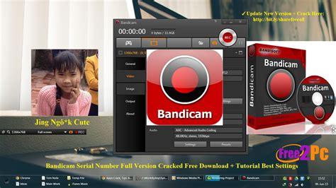 bandicam full version serial number bandicam 2015 serial number full version cracked free www