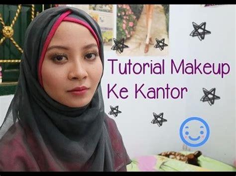 tutorial dandan ke kantor tutorial makeup ke kantor makeup kerja natural girly
