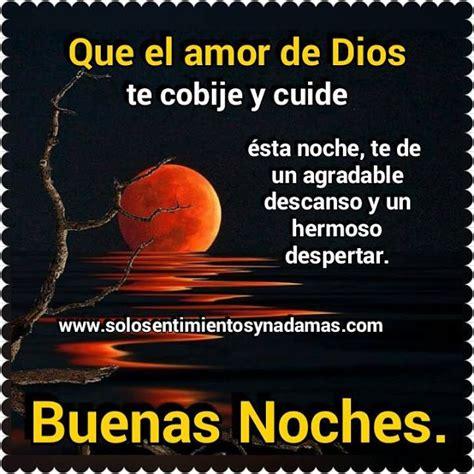 imagenes de buenas noches dios te proteja solo sentimientos y nada mas buenas noches que el amor
