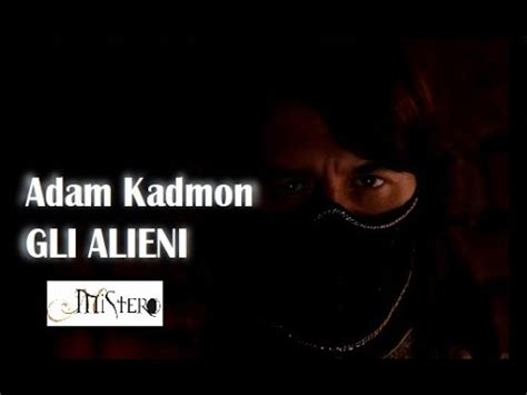 adam kadmon e gli illuminati adam kadmon quot alieni quot viyoutube