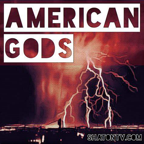 along with the gods north america american gods listen via stitcher radio on demand