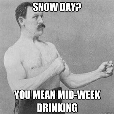 Snow Day Meme - work snow day memes memes