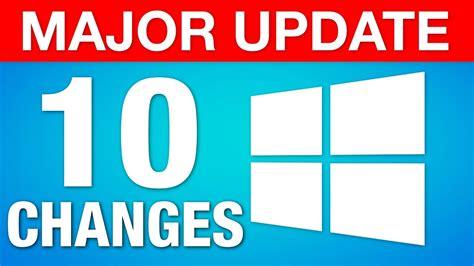 popular news updates windows 10 major quot creators update quot 10 best new features