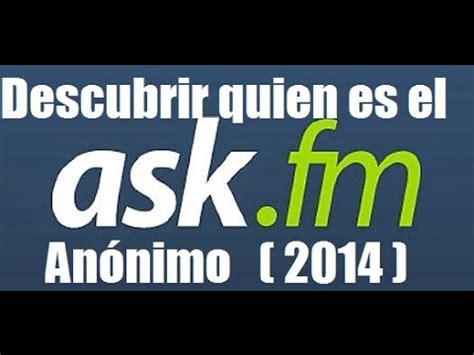 el ask fm como descubrir quien es el an 243 nimo en ask fm 2014