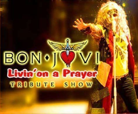 bon jovi livin on a prayer bon jovi livin on a prayer tribute show