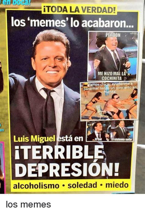 Memes De Luis - 25 best memes about luis miguel luis miguel memes