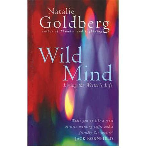 wild mind living the writer s life ebook wild mind natalie goldberg 9781846042072