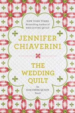 The Wedding Quilt By Chiaverini the wedding quilt elm creek quilts series 18 by chiaverini 9780452298491