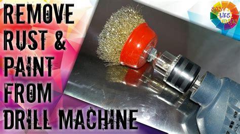 remove rust paint  drill machine youtube