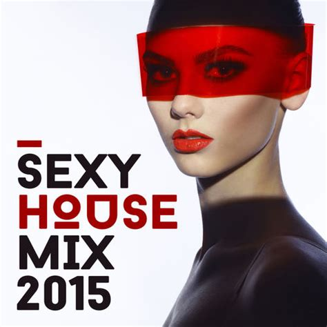 epic house music epic drama sexy house mix 2015 deep house music