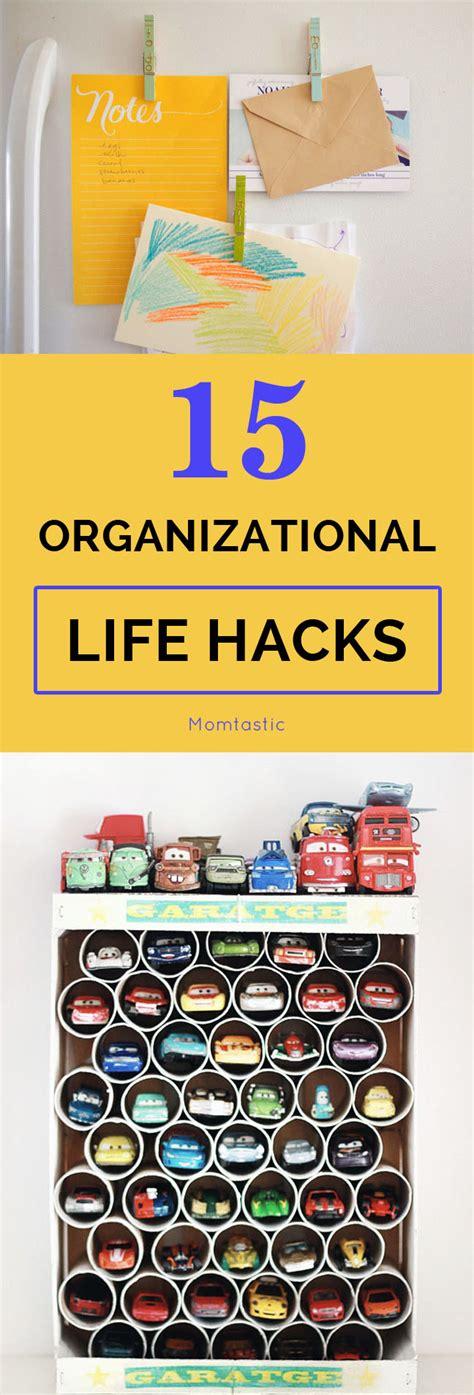 organization hacks 15 organizational life hacks you need right now