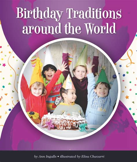 8 Birthday Traditions From Around The World by Birthday And Traditions Around The World