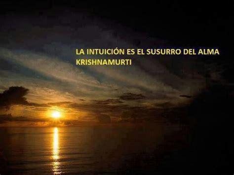 la intuici 243 n es el susurro del alma frases citas krishnamurti frases frases
