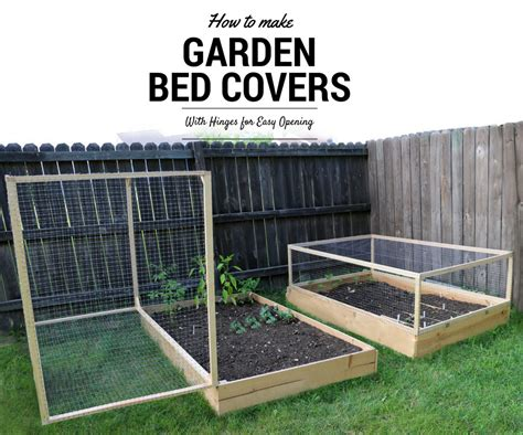 raised garden bed covers how to make a raised garden bed cover with hinges 5 steps