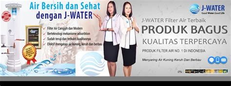 Filter Air J Water harga filter air j water dan kelebihanya j water