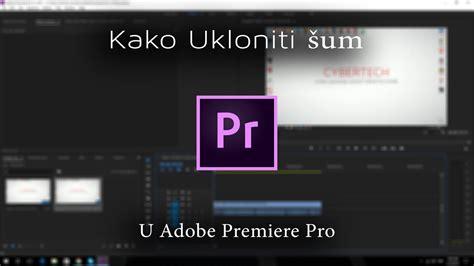 adobe premiere pro remove audio kako ukoloniti audio šum u adobe premiere pro youtube