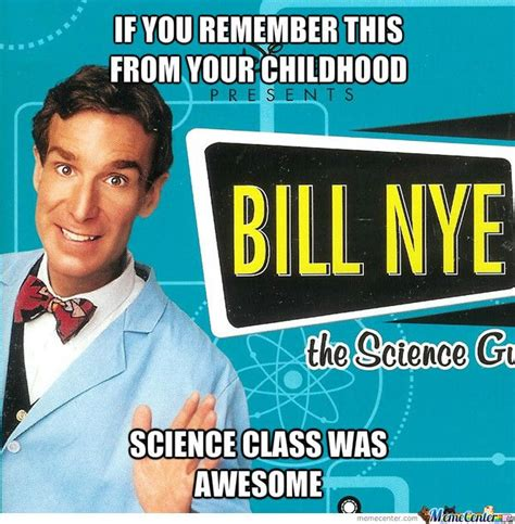 Bill Nye Memes - bill nye science guy meme the science guy pinterest