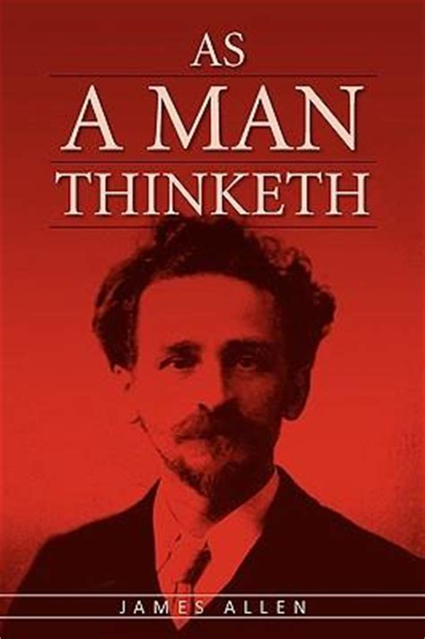 as a man thinketh as a man thinketh james allen 9781936041046