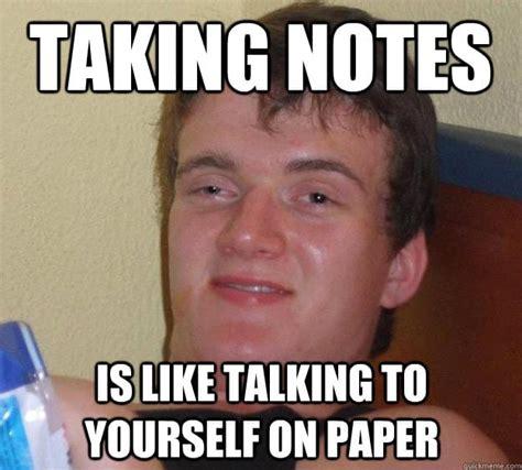 Notes Meme - benefits of notetaking studypool