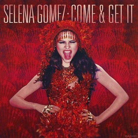Come And Get It nouveau clip selena gomez come get it clip