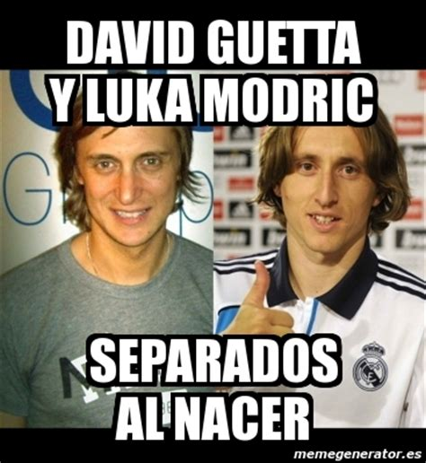 Memes De David - meme personalizado david guetta y luka modric separados