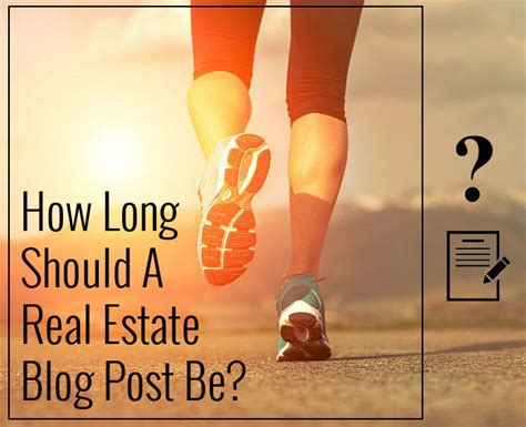 blog posts neonrealestate how long should a real estate blog post be