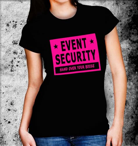Tshirt Event Security event security your booze t shirt